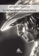 La morfopsicologia oggi