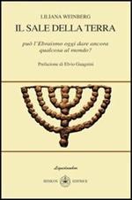 Il sale della terra. Può l'ebraismo oggi dare ancora qualcosa al mondo?