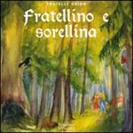 Fratellino e Sorellina. Ediz. illustrata