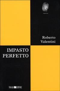 Impasto perfetto - Roberto Valentini - copertina