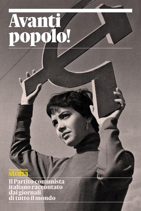 Avanti popolo! Il Partito comunista italiano raccontato dai giornali di tutto il mondo - copertina