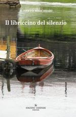 Il libriccino del silenzio. Strategie del reincanto