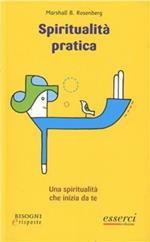Spiritualità pratica. Una spiritualità che inizia da te