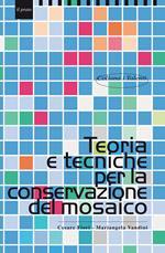 Teoria e tecniche per la conservazione del mosaico