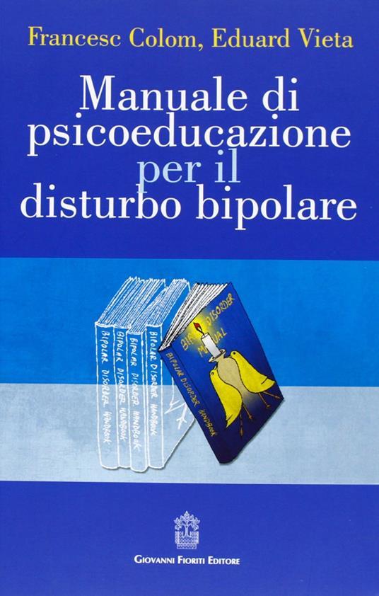 Manuale di psicoeducazione per il disturbo bipolare - Francesc Colom,Eduard Vieta - copertina