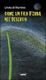 Come un filo d'erba nel deserto