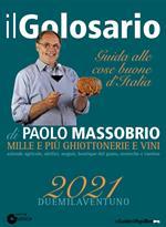 Il golosario 2021. Guida alle cose buone d'Italia