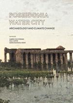 Poseidonia città d'acqua. Archeologia e cambiamenti climatici. Ediz. italiana e inglese