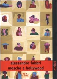Mosche a Hollywood - Alessandro Fabbri - copertina