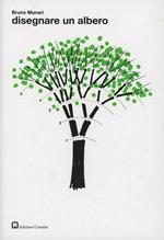 Disegnare un albero. Ediz. illustrata