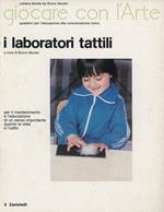 I laboratori tattili. Ediz. illustrata