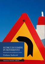 Scorci di uomini in movimento. Migrazioni, pellegrinaggi, viaggi