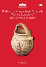 Il museo di Antropologia Criminale «Cesare Lombroso» dell'Università di Torino. Oggetti e documenti raccolti per le sue ricerche da Cesare Lombroso nella seconda metà dell'Ottocento