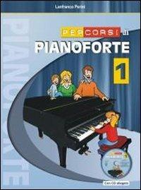 Percorsi di pianoforte. Con CD. Vol. 1 - Lanfranco Perini - copertina