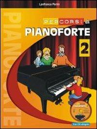 Percorsi di pianoforte. Con CD Audio. Vol. 2 - Lanfranco Perini - copertina