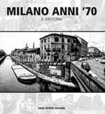 Milano anni '70 e dintorni. Ediz. illustrata