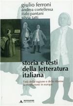 Storia e testi della letteratura italiana. Vol. 6: L'età della ragione e delle riforme (1690-1789). La rivoluzione in Europa (1789-1815).