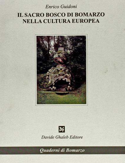 Il sacro bosco di Bomarzo nella cultura europea - Enrico Guidoni - copertina