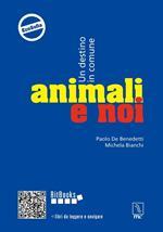 Animali e noi. Un destino in comune