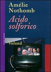 Acido solforico - Amélie Nothomb - copertina