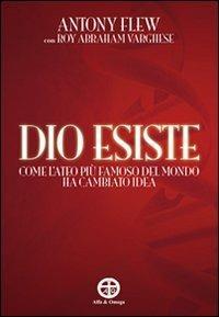 Dio esiste. Come l'ateo più famoso del mondo ha cambiato idea - Antony Flew,Roy A. Varghese - copertina