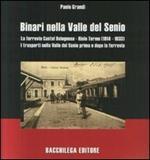 Binari nella valle del Senio. La ferrovia Castel Bolognese-Riolo Terme (1914-1933). I trasporti nella valle del Senio prima e dopo la ferrovia
