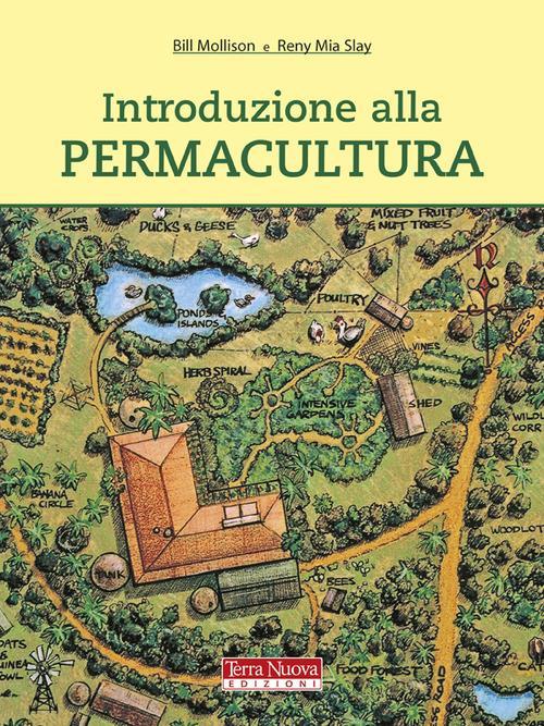 Introduzione alla permacultura. Ediz. illustrata - Bill Mollison,Reny M. Slay - copertina