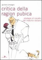 Critica della ragion pubica. Strategie di riscatto del maschio italiano