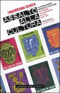 Assalto alla cultura. Le avanguardie artistico-politiche: lettrismo, situazionismo, fluxus, mail art - Stewart Home - copertina