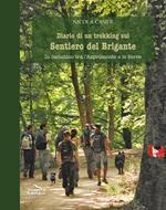 Diario di un trekking sul sentiero del brigante. In cammino tra l'Aspromonte e le Serre