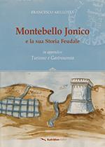 Montebello Jonico e la sua storia feudale. In appendice Turismo e gastronomia