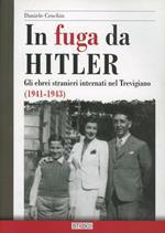 In fuga da Hitler. Gli ebrei stranieri internati nel trevigiano (1941-1943)