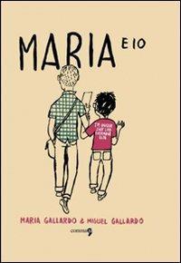 Maria e io - María Gallardo,Miguel Gallardo - copertina