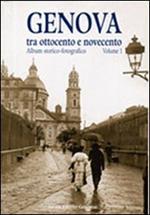 Genova tra Ottocento e Novecento. Album storico-fotografico. Vol. 2