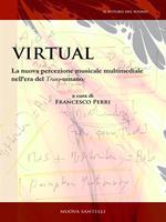 Virtual: la nuova percezione musicale multimediale nell'era del trans-umano