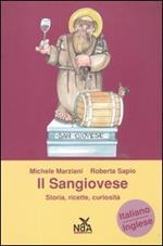 Il Sangiovese. Storia, ricette, curiosità. Ediz. italiana e inglese