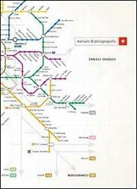Manuale di psicogeografia - Daniele Vazquez - copertina