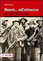 Boeri... all'attacco. I Commando sudafricani in guerra. 1881-1978: a difesa di una razza