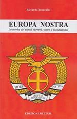 Europa nostra. La rivolta dei popoli europei contro il mondialismo