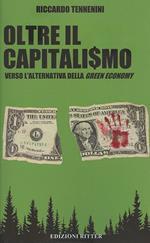 Oltre il capitali$mo. Verso l'alternativa della green economy