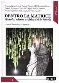 Dentro la matrice. Filosofia, scienza e spiritualità in Matrix - copertina