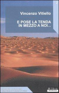 E pose la tenda in mezzo a noi... - Vincenzo Vitiello - copertina
