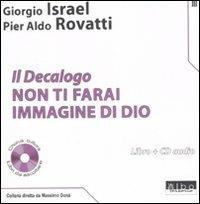 Il Decalogo. Con CD Audio. Vol. 3: Non ti farai immagine di Dio. - Pier Aldo Rovatti,Giorgio Israel - copertina