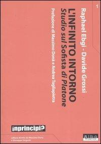 L' infinito intorno. Studio sul «Sofista» di Platone - Raphael Ebgi,Davide Grossi - copertina