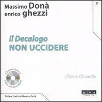 Il Decalogo. Con CD Audio. Vol. 5: Non uccidere. - Massimo Donà,Enrico Ghezzi - copertina