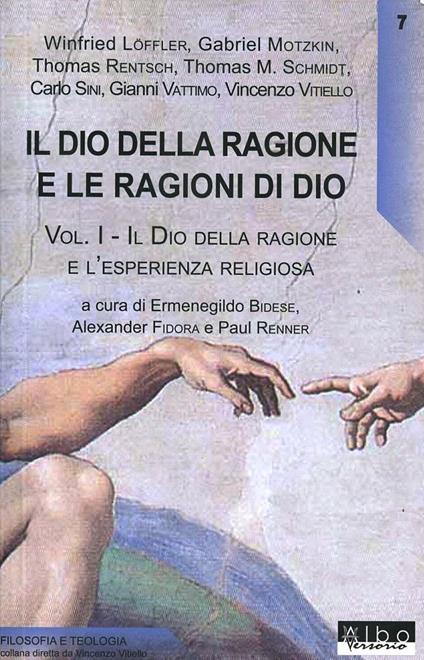 Il Dio della ragione e le ragioni di Dio. Vol. 1: Il Dio della ragione e l'esperienza religiosa. - copertina