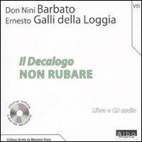 Il Decalogo. Con CD Audio. Vol. 8: Non rubare. - Nini Barbato,Ernesto Galli Della Loggia - copertina