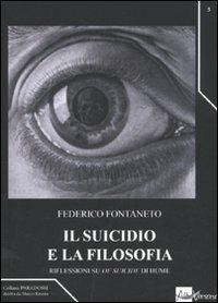 Il suicidio e la filosofia. Riflessioni su «Of suicide» di Hume - Federico Fontaneto - copertina
