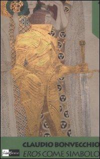 Eros come simbolo - Claudio Bonvecchio - copertina