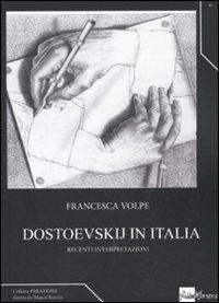Dostoevskij in Italia. Recenti interpretazioni - Francesca Volpe - copertina